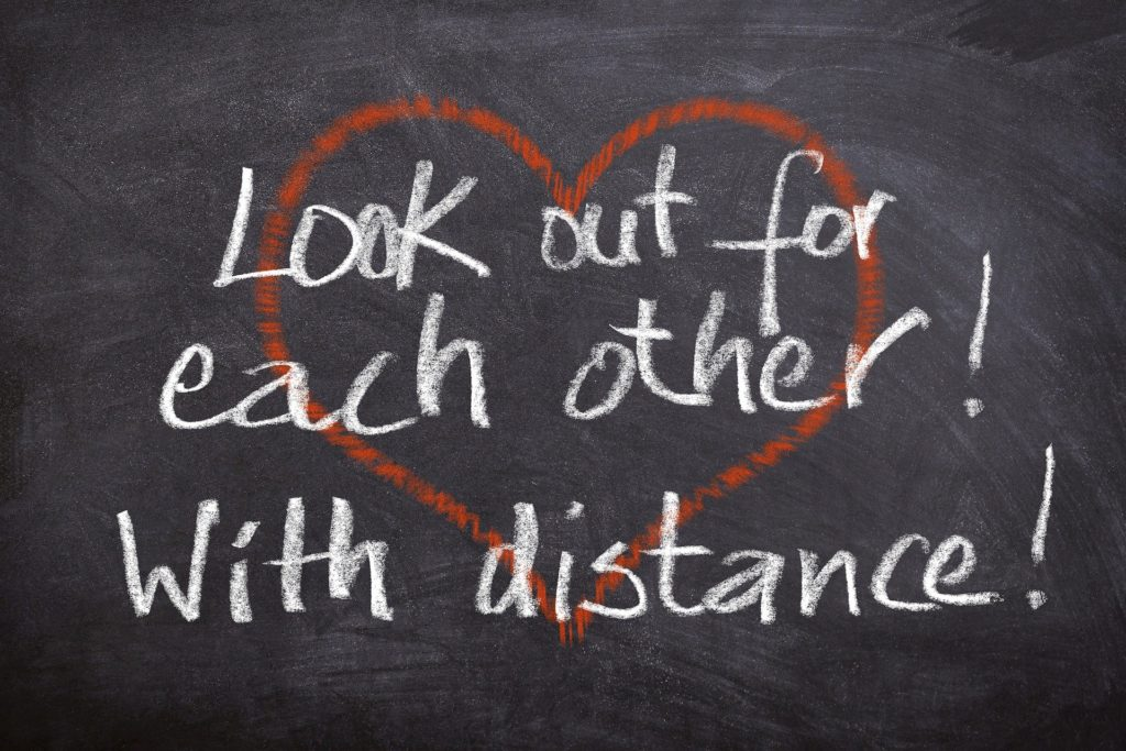 Look out for each other with distance